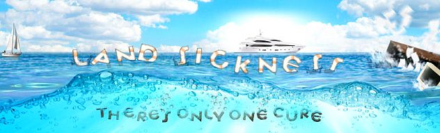 Land Sickness - There's only one cure - Go Boating